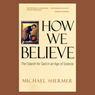 How We Believe: The Search for God in an Age of Science Audiobook, by Michael Shermer