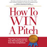 How to Win a Pitch: The Five Fundamentals that Will Distinguish You from the Competition (Unabridged) Audiobook, by Joey Asher