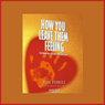 How You Leave Them Feeling: Your Ultimate Key to Personal & Professional Success (Unabridged), by Jesse Ferrell