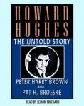 Howard Hughes: The Untold Story (Unabridged) Audiobook, by Peter Brown