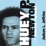 Huey P. Newton: The Radical Theorist (Unabridged) Audiobook, by Judson L. Jeffries