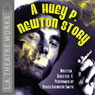 A Huey P. Newton Story (Dramatized), by Roger Guenveur Smith