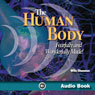 The Human Body: Fearfully and Wonderfully Made! (Unabridged) Audiobook, by Jay L. Wile