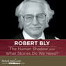 The Human Shadow and What Stories Do We Need? Audiobook, by Robert Bly