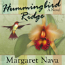 Hummingbird Ridge (Unabridged), by Margaret Nava