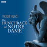The Hunchback of Notre Dame (Dramatised), by Victor Hugo