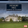 Hungry Hill (Unabridged) Audiobook, by Daphne du Maurier