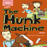 The Hunk Machine: The Salt and Pepper Chronicles, Book 2 (Unabridged), by David A. Poulsen