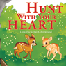 Hunt with Your Heart (Unabridged), by Lisa Pickeral Chitwood