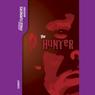 The Hunter: Pageturners (Unabridged) Audiobook, by Anne Schraff