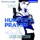 Hunters Prayer: Jill Kismet, Book 2 (Unabridged) Audiobook, by Lilith Saintcrow