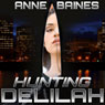 Hunting Delilah (Unabridged) Audiobook, by Anne Baines