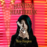 Hunting Heartbreak (Unabridged) Audiobook, by Marie Hampton