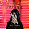 Hunting Heartbreak (Unabridged), by Marie Hampton