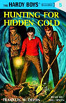 Hunting for Hidden Gold: Hardy Boys 5 (Unabridged), by Franklin Dixon