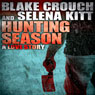 Hunting Season: A Love Story (Unabridged), by Blake Crouch