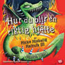 Hur du blir en riktig hjalte (How to Be a Hero) (Unabridged) Audiobook, by Cressida Cowell
