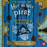 Hur du blir pirat (How to Be a Pirate) (Unabridged), by Cressida Cowell