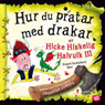 Hur du pratar med drakar (How to Speak Dragonese) (Unabridged), by Cressida Cowell