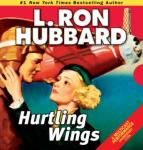 Hurtling Wings (Unabridged), by L. Ron Hubbard