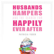 Husbands, Hampers, and the Search for Happily Ever After Audiobook, by Patricia Yoder