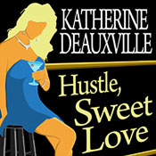 Hustle, Sweet Love (Unabridged) Audiobook, by Katherine Deauxville