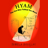 Hyam the Cat Who Talked Too Much (Unabridged), by Pamela Douglas