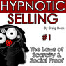 Hypnotic Selling: The Laws of Scarcity and Social Proof (Unabridged) Audiobook, by Craig Beck