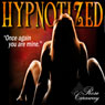 Hypnotized (Unabridged) Audiobook, by Rose Caraway