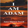 I Am Adam (The Domatarious Chronicles) (Unabridged) Audiobook, by James Twerell