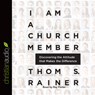 I Am a Church Member: Discovering the Attitude that Makes the Difference (Unabridged) Audiobook, by Thom R. Rainer