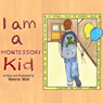 I am a Montessori Kid (Unabridged) Audiobook, by Valorie Veld