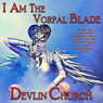 I Am the Vorpal Blade (Unabridged) Audiobook, by Devlin Church