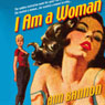 I Am a Woman (Unabridged) Audiobook, by Ann Bannon