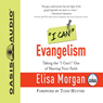 I Can Evangelism: Taking the I Cant Out of Sharing Your Faith (Unabridged), by Elisa Morgan