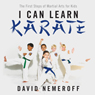 I Can Learn Karate: The First Steps of Martial Arts for Kids (Unabridged) Audiobook, by David Nemeroff
