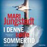 I denne sode sommertid (Unabridged) Audiobook, by Mari Jungstedt