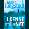 I denne stille nat (Unabridged) Audiobook, by Mari Jungstedt