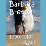 I Do, I Do... Again (Unabridged) Audiobook, by Barbara Bretton