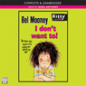 I Dont Want To! (Unabridged), by Bel Mooney