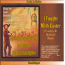 I Fought with Custer: The Story of Sergeant Windolph (Unabridged) Audiobook, by Frazier Hunt
