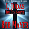 I, Judas The 5th Gospel (Unabridged), by Bob Mayer