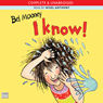 I Know! (Unabridged) Audiobook, by Bel Mooney