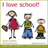I Love School: Help Children Settle Down Happily in Nursery School or Audiobook, by Lynda Hudson