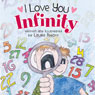 I Love You Infinity (Unabridged) Audiobook, by Laura Abbott