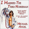 I Married the Third Horseman (Unabridged) Audiobook, by Michael Angel