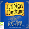 I, Nigel Dorking (Unabridged) Audiobook, by Marianne Fahey