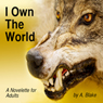 I Own the World: A Werewolfs Tale (Unabridged) Audiobook, by Alison Blake