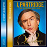 I, Partridge: We Need to Talk About Alan (Unabridged), by Alan Partridge