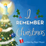 I Remember Christmas (Unabridged), by Stan Meyer